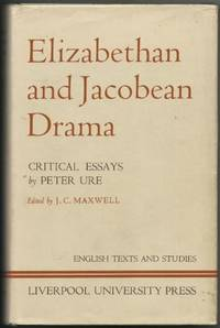 Elizabethan and Jacobean Drama L Ctriticay Essays by Peter Ure