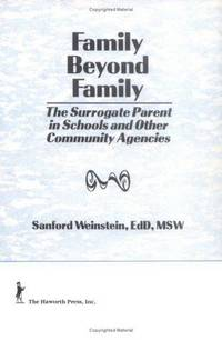 Family Beyond Family:  The Surrogate Parent in Schools & Other Community  Agencies