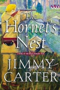 The Hornet\'s Nest: A Novel of the Revolutionary War Carter, Jimmy