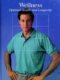 Wellness : Optimal Health and Longevity