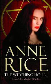 The Witching Hour by Rice, Anne