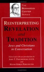 "Reinterpreting Revelation & Tradition: Jews and Christians in Conversation. In the ""Bernardin Center"" Series"