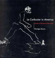 LE CORBUSIER IN AMERICA. Travels In The Land Of The Timid.