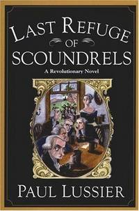 Last Refuge of Scoundrels by Lussier, Paul - 2000