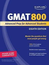 Kaplan GMAT 800 : Advanced Prep for Advanced Students
