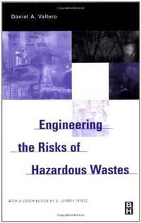 ENGINEERING THE RISKS OF HAZARDOUS WASTES.