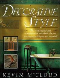 Decorative Style: The Most Original and Comprehensive Sourcebook of Styles, Treatments, Techniques, and Materials