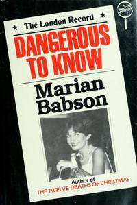 Dangerous to Know by  Marian Babson - First Edition - 1981 - from Born Again Books and Biblio.co.uk