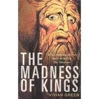 image of The Madness of Kings. Personal Trauma and the Fate of Nations.