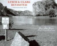 Lewis and Clark Revisited  --  A Photographer's Trail
