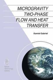 Microgravity Two-Phase Flow and Heat Transfer by  Kamiel S Gabriel - Hardcover - 2006 - from Rob Briggs Books (SKU: 7067)