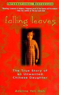 Falling Leaves: The True Story of an Unwated Chinese Daughter.