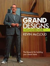 Grand Designs Handbook: The Blueprint for Building Your Dream Home (As Seen on Channel 4).