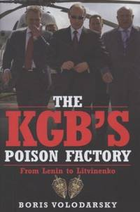 The KGB's Poison Factory: From Lenin to Litvinenko