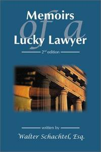 Memoirs of a Lucky Lawyer, 2nd Edition