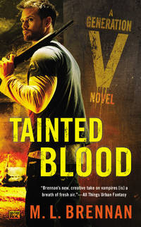 Tainted Blood by  M.L Brennan - Paperback - from Better World Books  (SKU: 7543977-75)