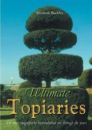 Ultimate Topiaries: The Most Magnigicent Horticultural Art Through the Years