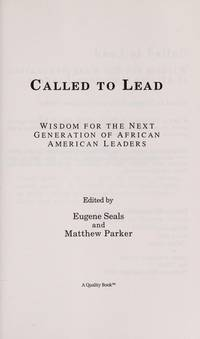 Called to Lead: Wisdom for the Next Generation of African American Leaders Seals, Eugene and...