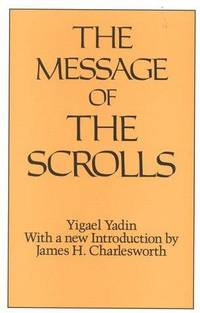Message Of The Scrolls (Christian Origins Library)