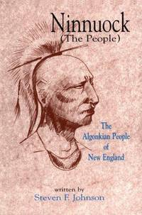 Ninnuock (The People):  The Algonkian People of New England.