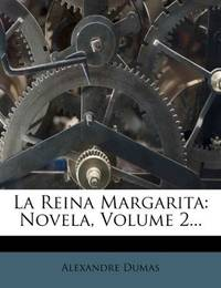 image of La Reina Margarita: Novela, Volume 2... (Spanish Edition)