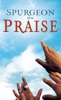 Spurgeon On Praise