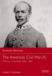 The Americn Civil War : The War in the West 1863-1865;