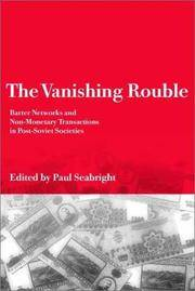 The Vanishing Rouble : Barter Networks and non-Monetary Transactions in Post-Soviet Societies