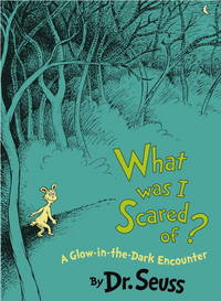 image of What Was I Scared Of?: A Glow-in-the Dark Encounter (Classic Seuss)
