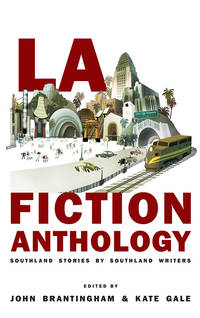 LA Fiction Anthology: Southland Stories by Southland Writers