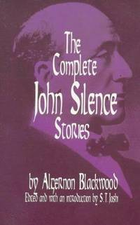 image of The Complete John Silence Stories (Dover Horror Classics)