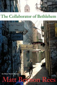 The Collaborator of Bethlehem, an Omar Yussef Mystery