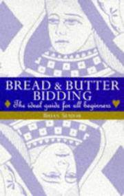 Bread and Butter Bidding - the Ideal Guide for All Beginners