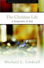 The Christian Life: A Geography of God (Foundations of Christian Faith Series)