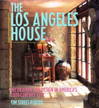 The Los Angeles House : Decoration and Design in America's 20th-Century  City
