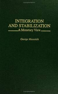 INTEGRATION AND STABILIZATION: A MONETARY VIEW