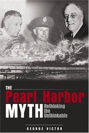 The Pearl Harbor Myth: Rethinking the Unthinkable (Military Controversies)