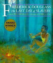 Frederick Douglass: The Last Day of Slavery by William Miller - Paperback - from Better World Books Ltd and Biblio.com