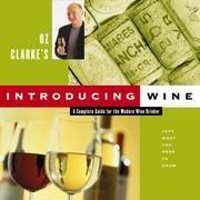 Oz Clarke's Introducing Wine: A Complete Guide for the Modern Wine Drinker