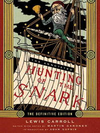 The Annotated Hunting of the Snark : The Definitive Edition