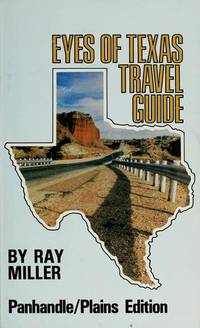 Eyes of Texas Travel Guide: Panhandle/Plains Edition