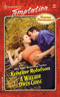Wife For Owen Chase (Montana Matchmakers) (Temptation, 842)