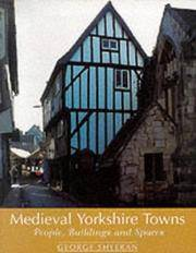 MEDIEVAL YORKSHIRE TOWNS People, Buildings and Spaces