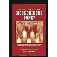 Where Have All Our Moonshiners Gone?