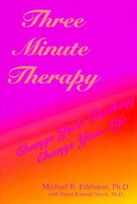 Three Minute Therapy. Change Your Thinking, Change Your Life