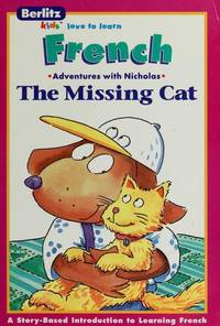 La chatte perdue =: The missing cat (Berlitz kids love to learn)