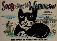 Socks Goes To Washington: The Diary of America's First Cat. [1st paperback].