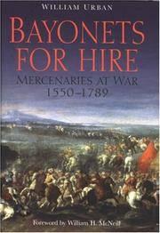 Bayonets For Hire; Mercenaries At War 1550-1789