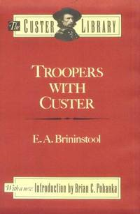 Troopers With Custer: Historic Incidents of the Battle of the Little Big Horn [The Custer Library]