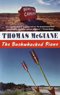 The Bushwacked Piano by McGuane, Thomas - 1984